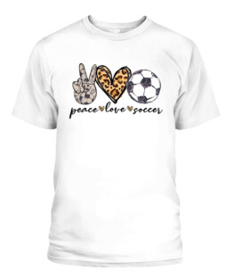 Peace Love Soccer Funny Soccer Mom Mothers Day Gift Graphic Tee Shirt, Adult Size S-5XL