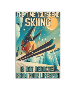 """The time you spend skiing Wall Poster Vertical 7x11"""" 16x24"""" 24x36"""""""