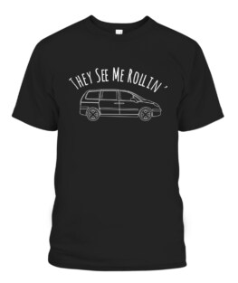 They See Me Rollin Funny Soccer Dad  Mom Minivan Graphic Tee Shirt, Adult Size S-5XL