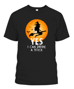 Witch Yes I Can Drive A Stick Funny Halloween Graphic Tee Shirt, Adult Size S-5XL