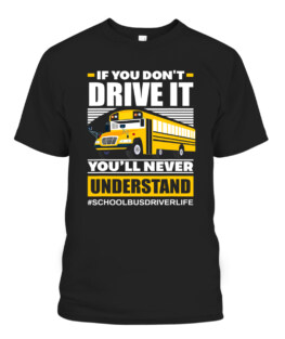 School Bus Driver Life - Funny Bus Driver Gifts Graphic Tee Shirt Adult Size S-5XL