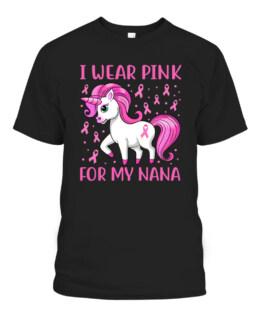 Unicorn Pink Ribbon I Wear Pink For My Nana Breast Cancer T-Shirts, Hoodie, Sweatshirt, Adult Size S-5XL