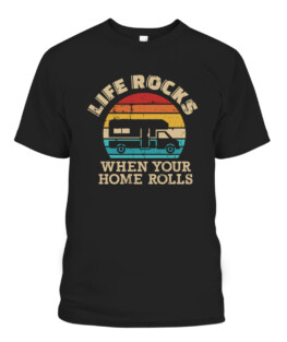 Life rocks when your home rolls vintage RV T-Shirts, Hoodie, Sweatshirt, Adult Size S-5XL