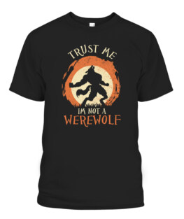 Trust Me Im Not a Werewolf Halloween T-Shirts, Hoodie, Sweatshirt, Adult Size S-5XL