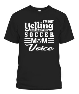 Soccer Mom Yelling Voice Graphic Tee Shirt, Adult Size S-5XL