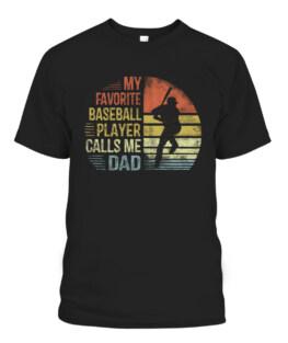 My Favorite Baseball Player Calls Me Dad Shirt Daddy Gifts T-Shirts, Hoodie, Sweatshirt, Adult Size S-5XL