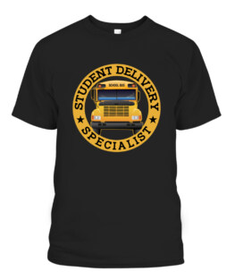 Student Delivery Specialist Funny School Bus Driver Graphic Tee Shirt Adult Size S-5XL
