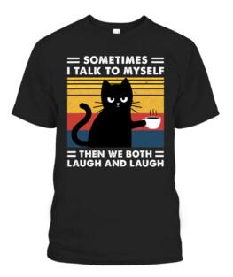 sometimes I talk to myself then we both laugh Black cat T-Shirts, Hoodie, Sweatshirt, Adult Size S-5XL